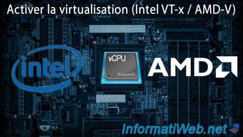 Activer la virtualisation (Intel VT-x / AMD-V)