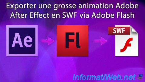 Adobe After Effect - Exporter une grosse animation en SWF