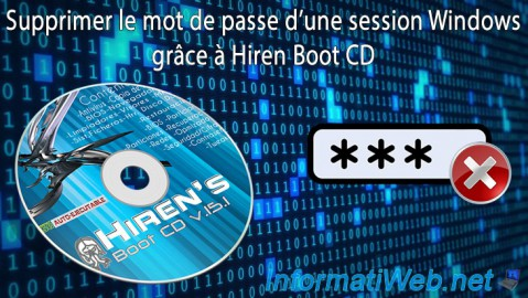 Hiren Boot CD - Supprimer le mot de passe d'une session Windows