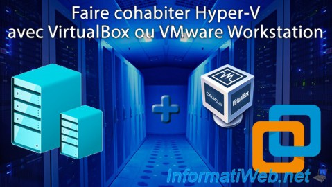 Hyper-V - Cohabitation avec VirtualBox ou VMware Workstation