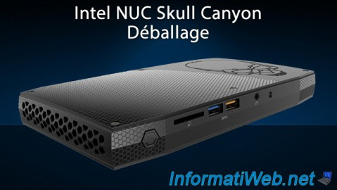 Intel NUC Skull Canyon - Déballage