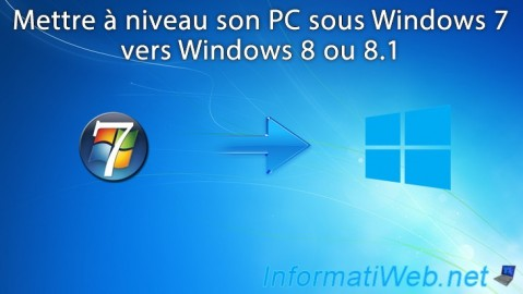 Mise à niveau de Windows 7 vers Windows 8 ou 8.1