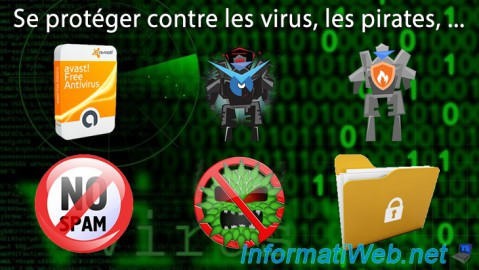 Se protéger contre les virus, les pirates, ...