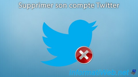 Twitter - Supprimer son compte