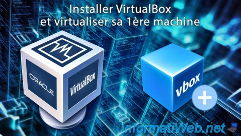 VirtualBox - Installation et virtualiser sa 1ère machine