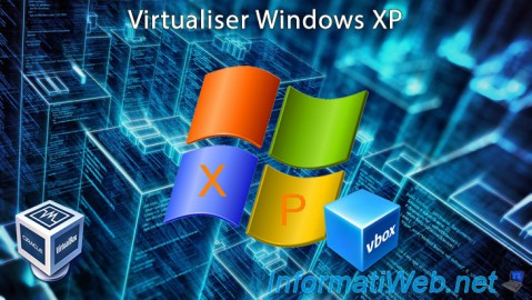 Virtualiser Windows XP avec VirtualBox 6.0 / 5.2
