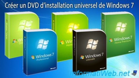 Windows 7 - Créer un DVD d'installation universel