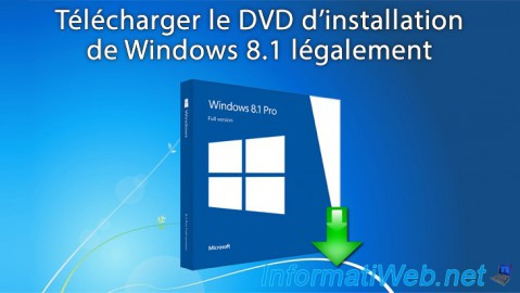 Windows 8.1 - Télécharger le DVD d'installation