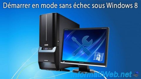 Windows 8 - Démarrer en mode sans échec