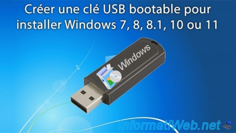 Windows - Créer une clé USB bootable pour installer Windows