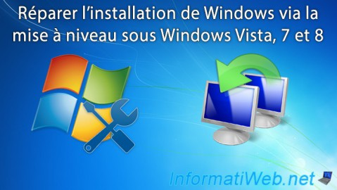 Windows Vista / 7 / 8 - Réparer l'installation de Windows via la mise à niveau