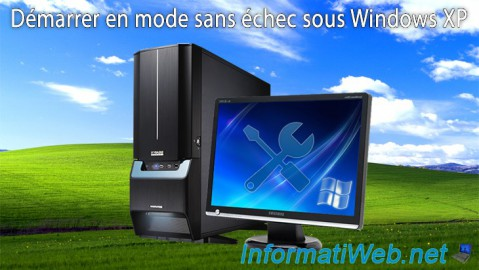 Windows XP - Démarrer en mode sans échec