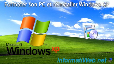 Windows XP - Formatage et réinstallation