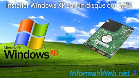 Windows XP - Installer Windows XP sur un disque dur SATA