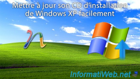 Windows XP - Mettre à jour son CD d'installation facilement