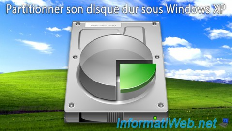 Windows XP - Partitionner son disque dur