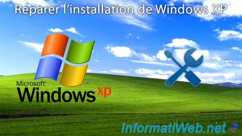 Windows XP - Réparer l'installation de Windows