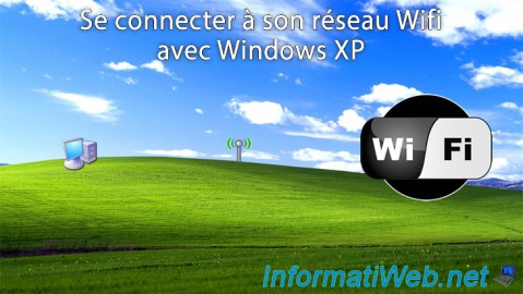 Windows XP - Se connecter à son réseau Wifi