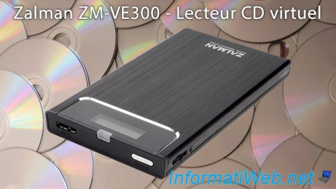 Zalman ZM-VE300 - Lecteur CD virtuel